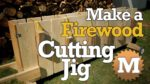 Build a Firewood Cutting Jig - MAN about TOOLS