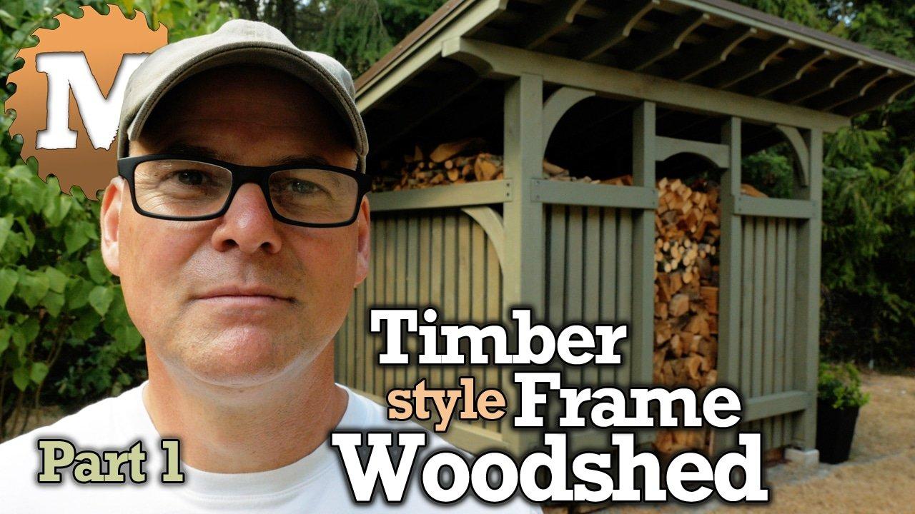 YouTube Thumbnail Timber Frame Style Woodshed Part 1